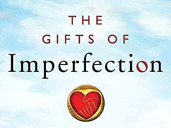 Summer Sermon Series- The Gifts of Imperfection | Reflections of a ...